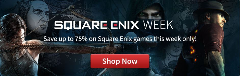 UP TO 75% OFF ON SQUARE-ENIX GAMES FOR A WEEK?? ZOMG!!!